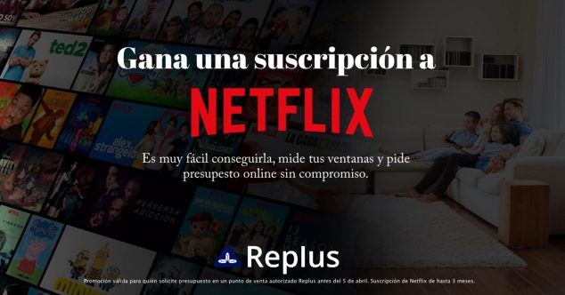 Image: Win one of the three Netflix subscriptions raffled by the Replus windows brand - Hermetic