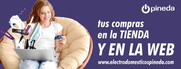 Imagen: Ahora puedes realizar tus compras tanto físicamente como online - Electrodomésticos Pineda